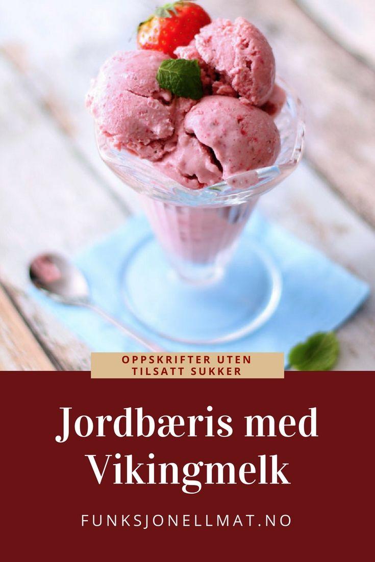 Jordbæris - Funksjonell Mat | Dessert jordbær | Sukkerfri iskrem | Sunn dessert | Nyttig mat | Sunne oppskrifter | Sukkerfri dessert | Enkel dessert
