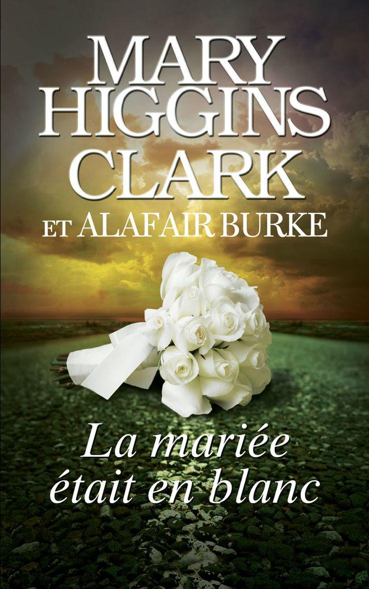 La mariée était en blanc - Mary Higgins Clark / Alafair Burke - 352 pages, Couverture souple. -   Référence : 161095 #Livre #Lecture #suspense #Thriller #Policier #Cadeau