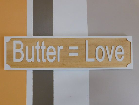 Butter  Love Sign by CursonContours on Etsy