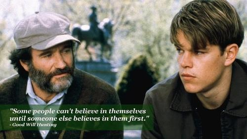 """Some people can't believe in themselves until someone else believes in them first."" - Good Will Hunting #movies #quotesFilm, Solid Movie, Good Will Hunting, Matt Damon, Robin Williams, Gus Vans, Matte Damon, Favorite Movie, Hunting 1997"