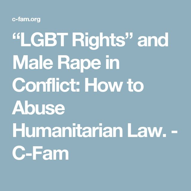 """LGBT Rights"" and Male Rape in Conflict: How to Abuse Humanitarian Law. - C-Fam"