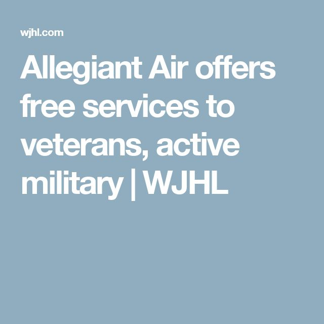 Allegiant Air offers free services to veterans, active military | WJHL