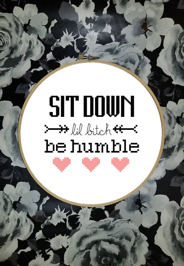Sit Down Lil Bitch Be Humble Kendrick Lamar Cross Stitch Pattern *PATTERN ONLY* PDF Instant Download by xStitchCraft on Etsy https://www.etsy.com/listing/583696471/sit-down-lil-bitch-be-humble-kendrick