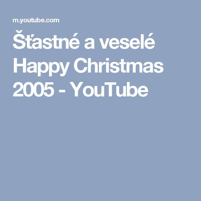 Šťastné a veselé Happy Christmas 2005 - YouTube