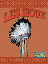 Les Sioux From TABvue.  See your TDSB Teacher-Librarian for password access from home