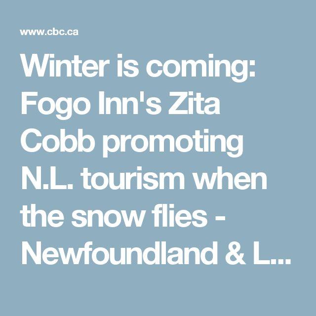 Winter is coming: Fogo Inn's Zita Cobb promoting N.L. tourism when the snow flies - Newfoundland & Labrador - CBC News