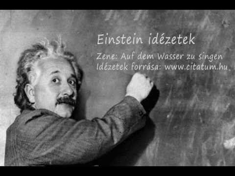 Albert Einstein idézetek (Franz Schubert - Auf dem Wasser zu singen). A videó hossza kevesebb mint 1 perc.