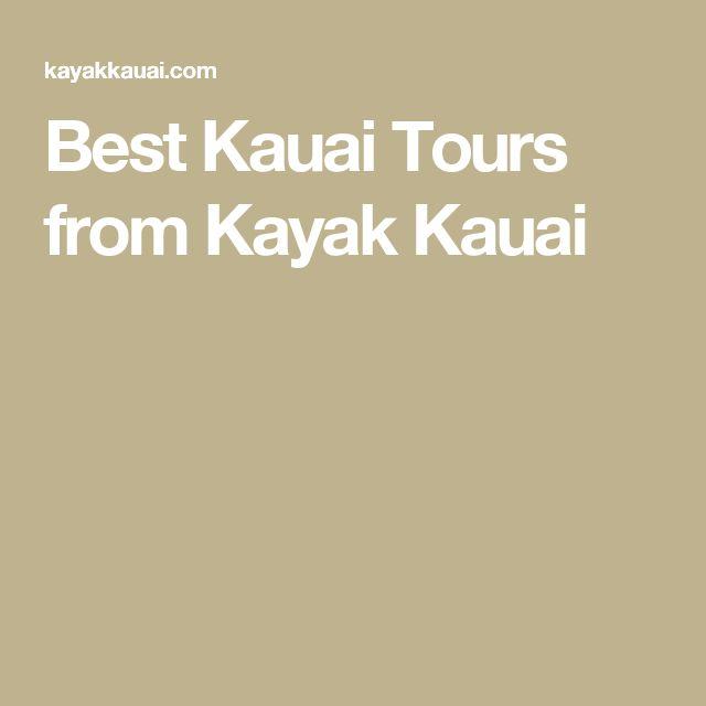 Best Kauai Tours from Kayak Kauai