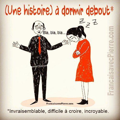Expression française : à dormir debout ! = invra…