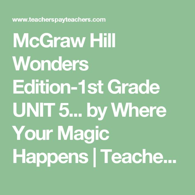 McGraw Hill Wonders Edition-1st Grade UNIT 5... by Where Your Magic Happens | Teachers Pay Teachers