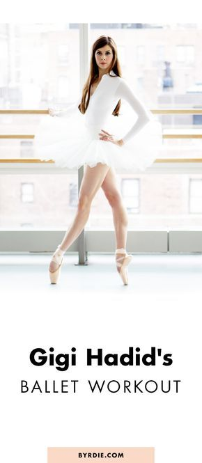 The ballet workout that Gigi Hadid swears by