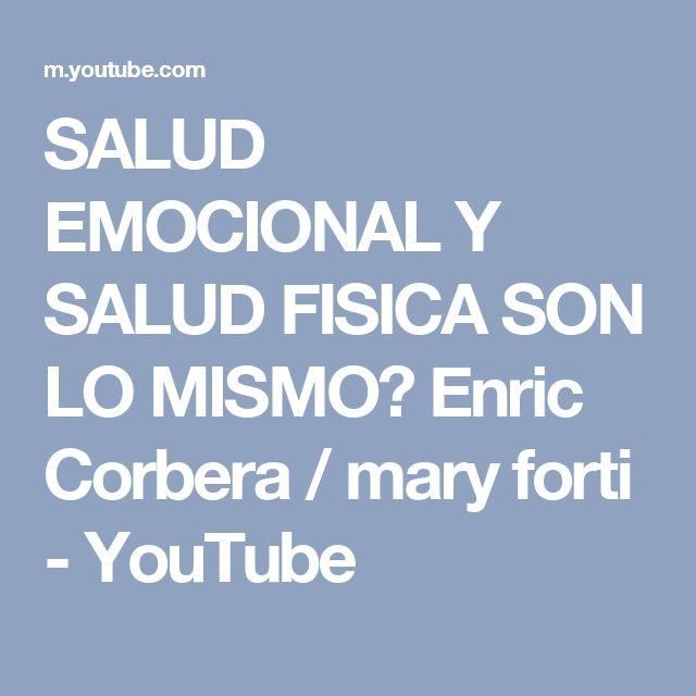 SALUD EMOCIONAL Y SALUD FISICA SON LO MISMO? Enric Corbera / mary forti - YouTube