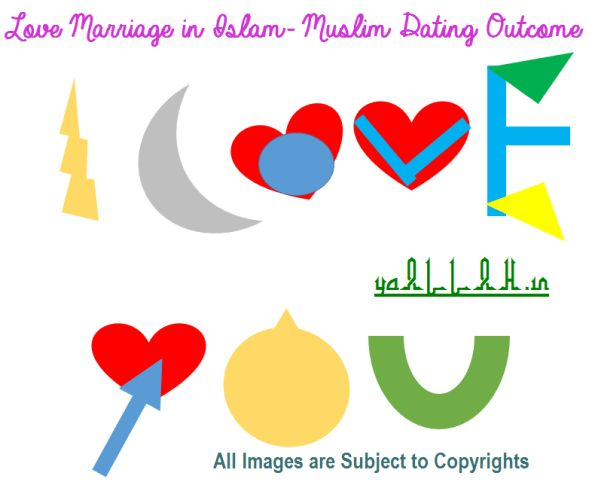 Love Marriage in Islam- Muslim Dating Outcome- yaALLAH.in