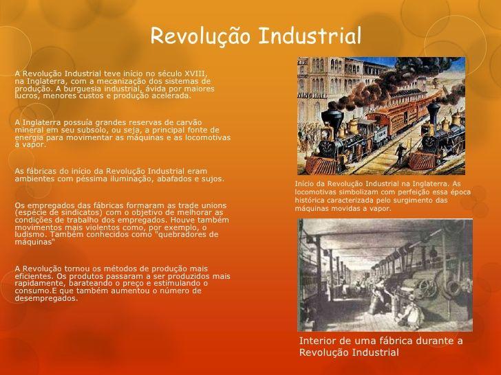 Revolução IndustrialA Revolução Industrial teve início no século XVIII,na Inglaterra, com a mecanização dos sistemas depro...