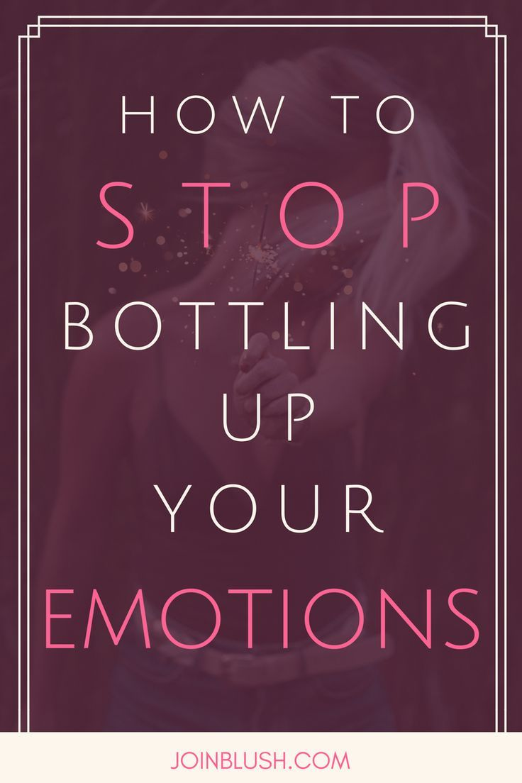 how to stop bottling emotions