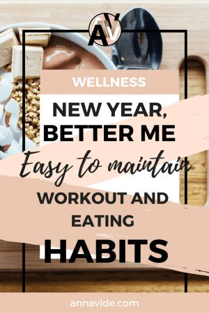 New Year, Better Me: Easy to maintain workout and eating habits