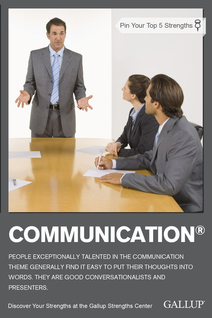 If you are a good conversationalist and presenter, you may have the Communication strength. Discover your strengths at Gallup Strengths Center. www.gallupstrengthscenter.com