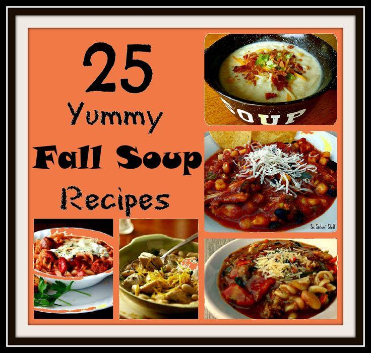 Six Sisters' Stuff: 25 Yummy Fall Soup Recipes