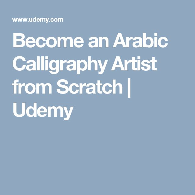 Become an Arabic Calligraphy Artist from Scratch | Udemy