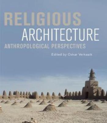 Religious Architecture: Anthropological Perspectives PDF