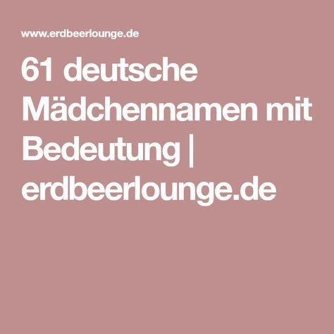 61 deutsche Mädchennamen mit Bedeutung | erdbeerlounge.de