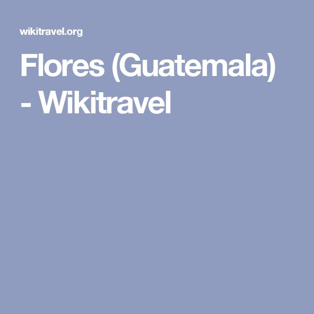 Flores (Guatemala) - Wikitravel