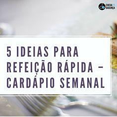 5 ideias para refeição rápida - Cardápio Semanal
