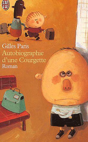 Autobiographie d'une Courgette de Gilles Paris