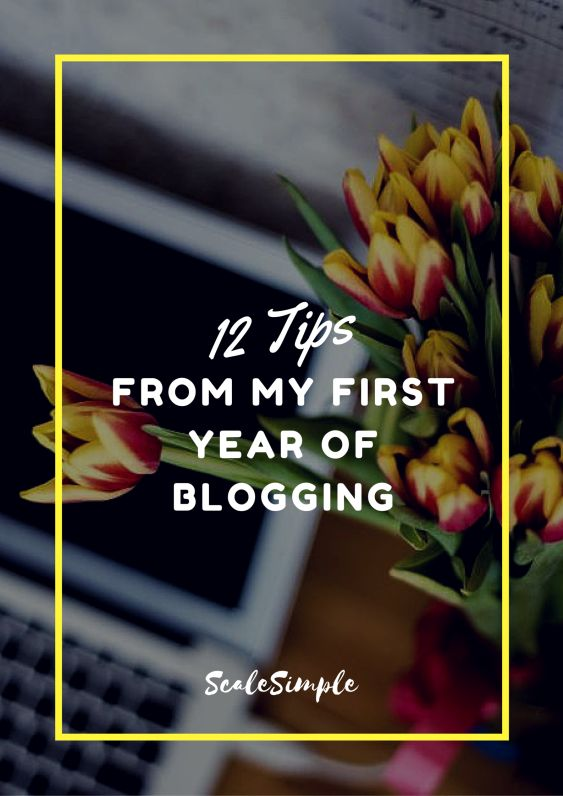 12 Tips From my First Year of Blogging