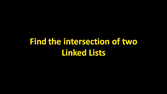 Two linked lists A and B are joined on a particular node, called the point of intersection of the linked lists. Find the point of intersection, i.e. the first node after which both lists have same nodes. Algorithm uses a hash. Here is a video to find if two linked lists intersect with the help of examples and animations. The algorithm has O(m+n) time and O(n) space complexity.Java code is provided in Code Snippet section.