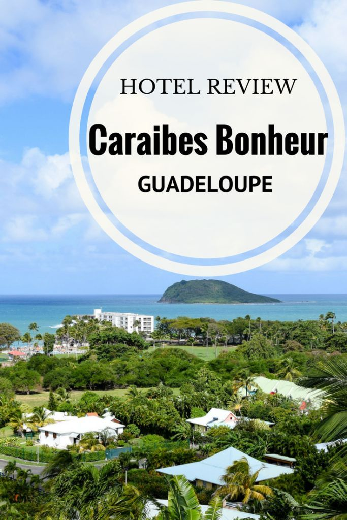 Caribes Bonheur Hotel Review in Deshaies, Guadeloupe via @thethoughtcard