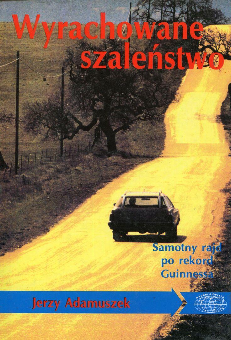 """""""Wyrachowane szaleństwo"""" Jerzy Adamuszek Cover by Krytyna Töpfer  Book series Naokoło świata  Published by Wydawnictwo Iskry 1994"""