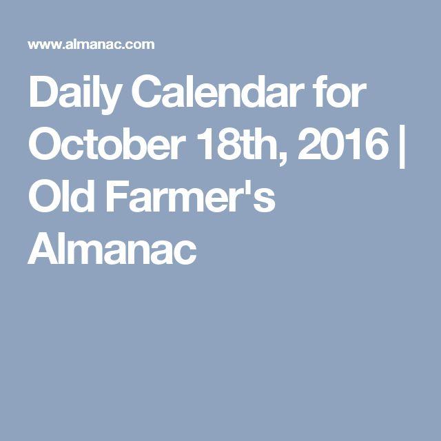 Daily Calendar for October 18th, 2016 | Old Farmer's Almanac