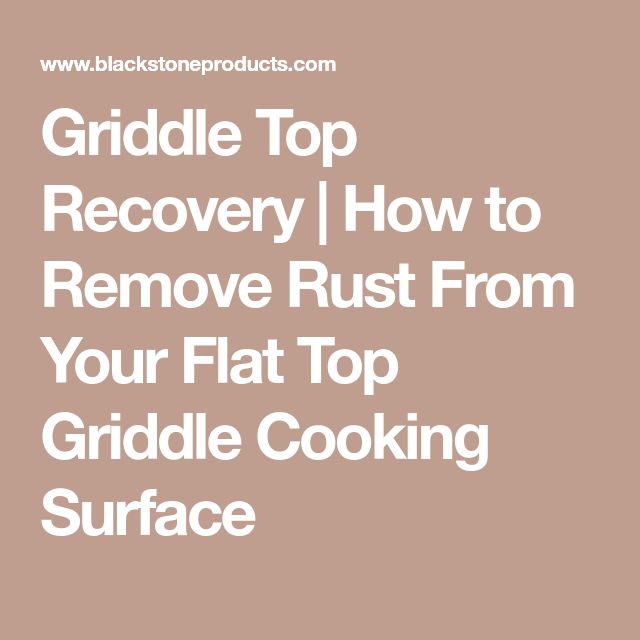 Griddle Top Recovery | How to Remove Rust From Your Flat Top Griddle Cooking Surface