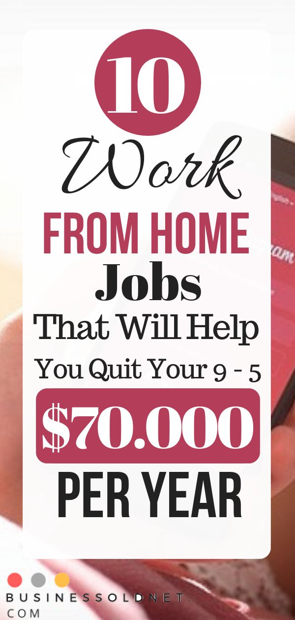10 Work From Home Jobs That Will Help You Quit Your 9 – 5 $70.000 Per Year