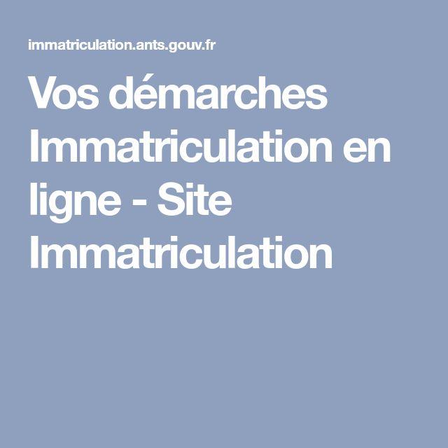 Vos démarches Immatriculation en ligne - Site Immatriculation