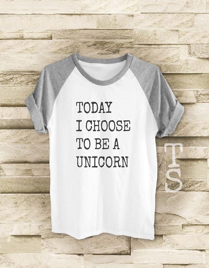 Today I Choose to be a Unicorn shirt workout t shirt hipster tee t shirt with saying women tee shirt men t shirt short sleeve size S M L by teesmile on Etsy https://www.etsy.com/listing/385794550/today-i-choose-to-be-a-unicorn-shirt