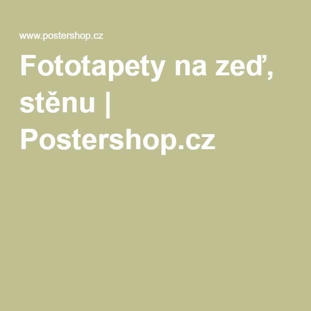 Fototapety na zeď, stěnu | Postershop.cz