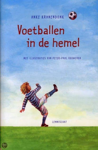 Voetballen in de Hemel - Anke Kranendonk: een kinderboek over voetballen en kanker