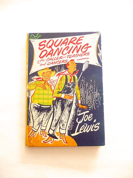 Square Dancing for Caller Teachers and Dancers by Joe Lewis