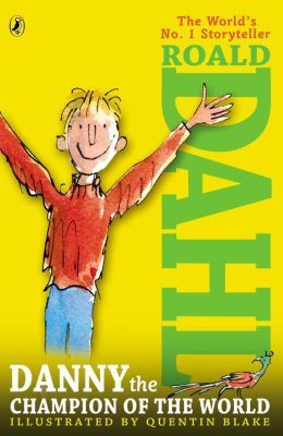 20 best great read aloud books for dads images on pinterest read danny the champion of the world by roald dahl the adventures of danny and his fandeluxe Image collections