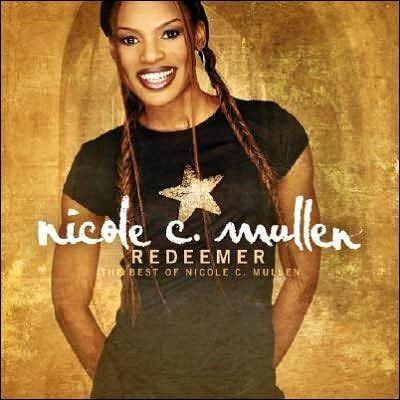Redeemer: The Best of Nicole C. Mullen CD