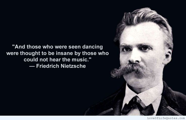 Friedrich Nietzsche quote on those thought to be insane - http://www.loveoflifequotes.com/funny/friedrich-nietzsche-quote-thought-insane/