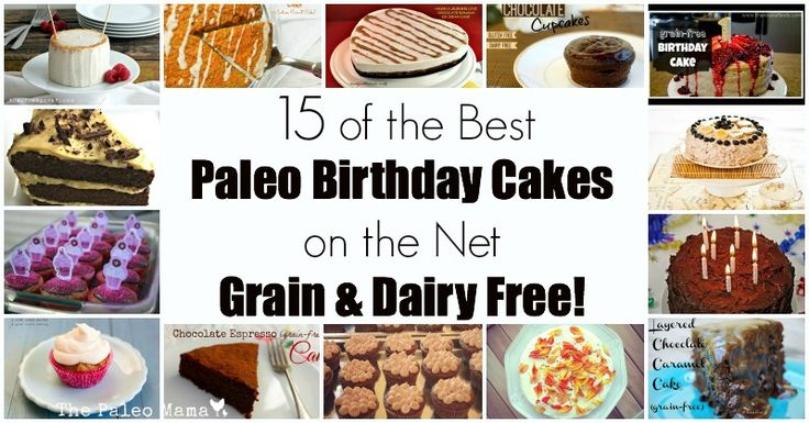 15 of the Best Paleo Birthday Cakes on the Net (Grain & Dairy Free!) - The Paleo Mama
