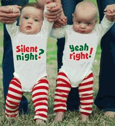 Silent Night? Yeah Right! Onesies cute! We should have had these last Christmas!