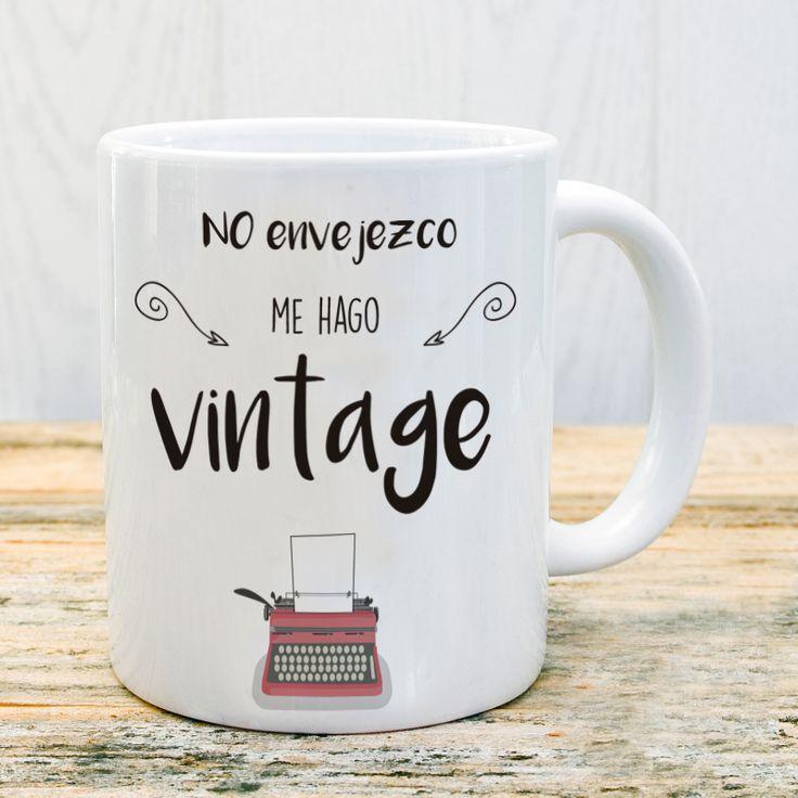 Taza no envejezco, me hago vintage #taza #mug #edad #vintage