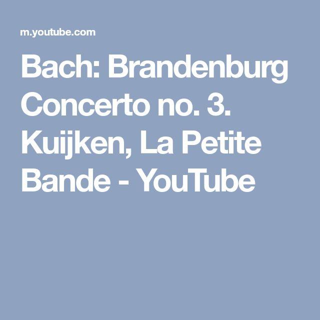 Bach: Brandenburg Concerto no. 3. Kuijken, La Petite Bande - YouTube
