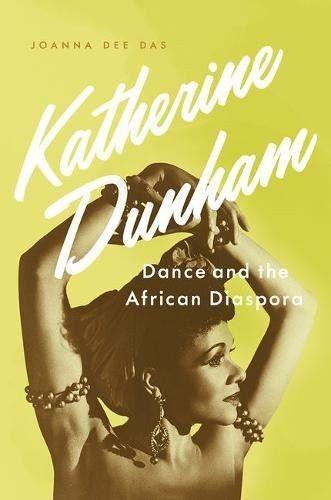 Katherine Dunham: Dance and the African Diaspora
