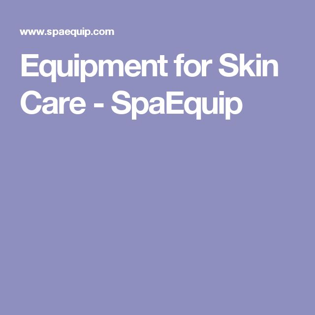 Equipment for Skin Care - SpaEquip