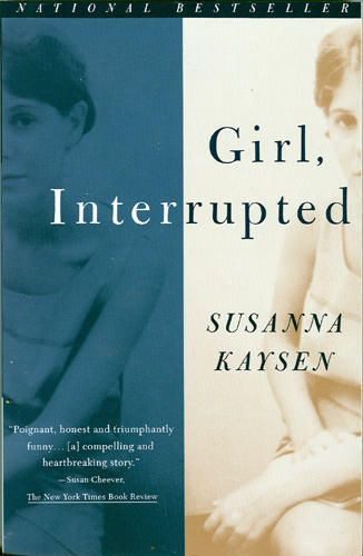 "Girl Interrupted by Susanna Kaysen. ""Whatever we call it - mind, character, soul - we like to think we possess something that is greater than the sum of our neurons and that animates us."""